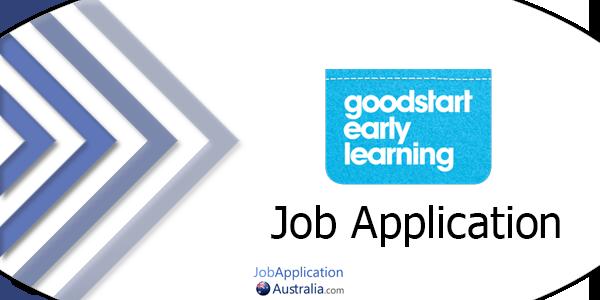 Goodstart Early Learning Job Application